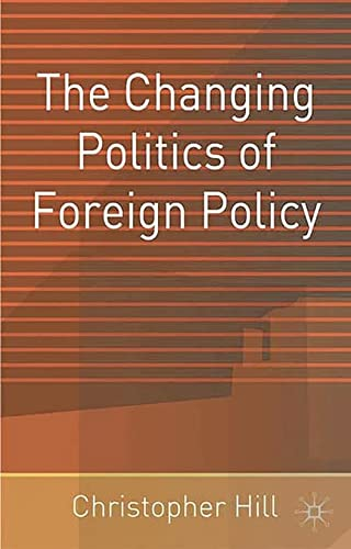 9780333754238: The Changing Politics of Foreign Policy