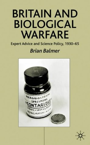 9780333754306: Britain and Biological Warfare: Expert Advice and Science Policy, 1930-65