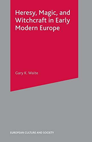 9780333754337: Heresy, Magic and Witchcraft in Early Modern Europe (European Culture & Society Series)