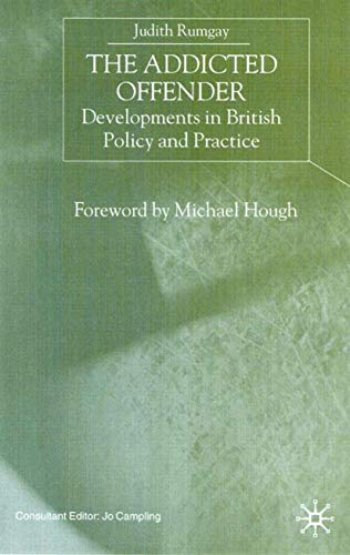 9780333754450: The Addicted Offender: Developments in British Policy and Practice