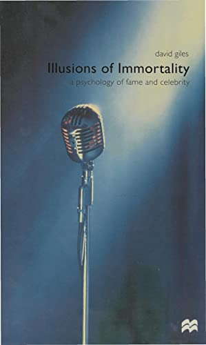 9780333754498: Illusions of Immortality: A Psychology of Fame and Celebrity