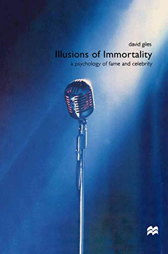9780333754504: Illusions of Immortality: A Psychology of Fame and Celebrity