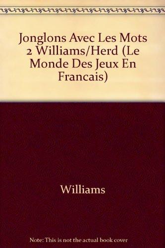 9780333754931: Jonglons Avec Les Mots 2 Williams/Herd (Le Monde Des Jeux En Francais)