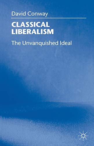 9780333760529: Classical Liberalism: The Unvanquished Ideal