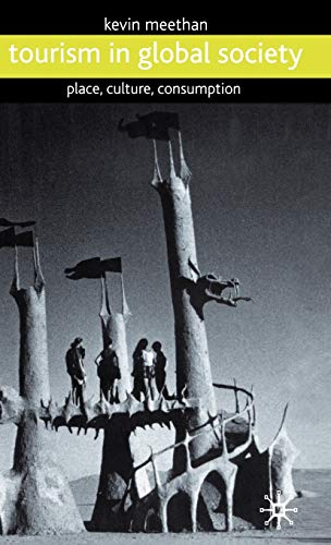9780333760574: Tourism in Global Society: Place, Culture, Consumption
