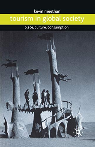 9780333760581: Tourism in Global Society: Place, Culture, Consumption