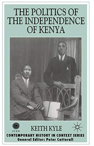 9780333760987: The Politics of the Independence of Kenya (Contemporary History in Context)