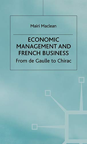9780333761489: Economic Management and French Business: From de Gaulle to Chirac