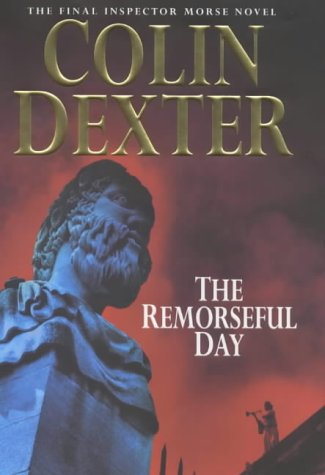 9780333761571: The Remorseful Day (Inspector Morse)