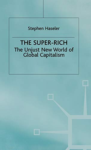 9780333764282: The Super-Rich: The Unjust New World of Global Capitalism