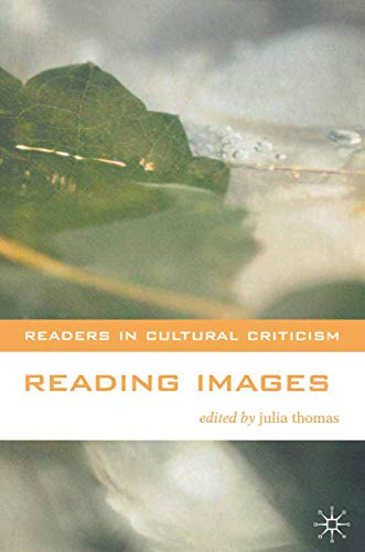 9780333765401: Reading Images (Readers in Cultural Criticism)