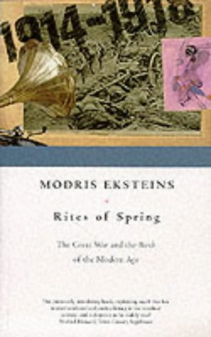 9780333766224: The Rites of Spring: The Great War and the Birth of the Modern Age