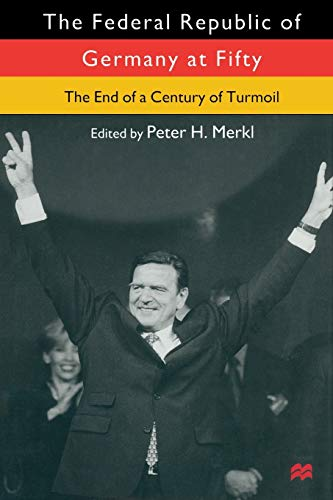 9780333770429: The Federal Republic of Germany at Fifty: At the End of a Century of Turmoil