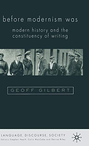9780333770511: Before Modernism Was: Modern History and the Constituencies of Writing 1900-30 (Language, Discourse, Society)