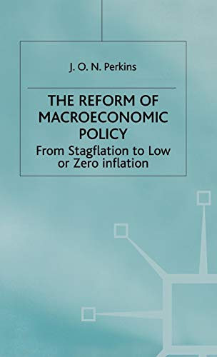 The Reform of Macroeconomic Policy: From Stagflation to Low or Zero Inflation: J. Perkins