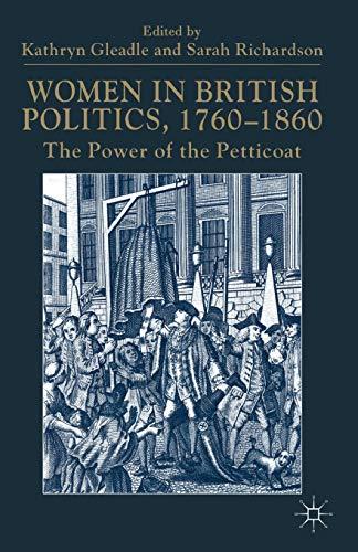 Women in British Politics, 1760-1860: The Power of the Petticoat
