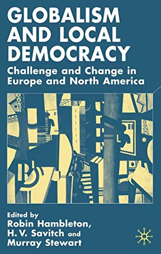 9780333772256: Globalism and Local Democracy: Challenge and Change in Europe and North America