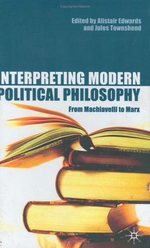 9780333772416: Interpreting Modern Political Philosophy: From Machiavelli to Marx