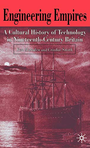 9780333772782: Engineering Empires: A Cultural History of Technology in Nineteenth-Century Britain