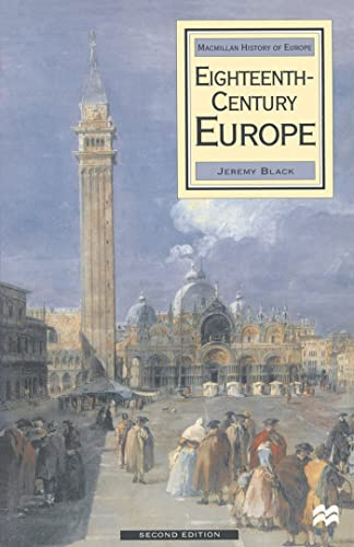 Eighteenth Century Europe, 1700-1789 (Palgrave History of Europe) (9780333773352) by Jeremy Black