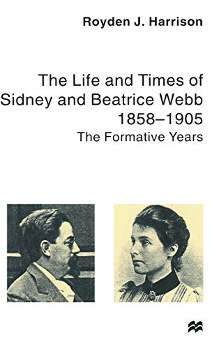 The Life and Times of Sidney and Beatrice Webb 1858-1905: The Formative Years