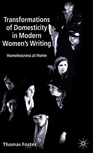 9780333773475: Transformations of Domesticity in Modern Women's Writing: Homelessness at Home