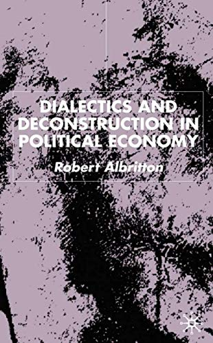 9780333773567: Dialectics and Deconstruction in Political Economy