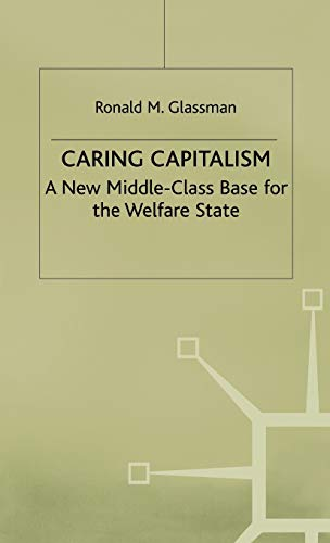 9780333773840: Caring Capitalism: A New Middle-Class Base for the Welfare State