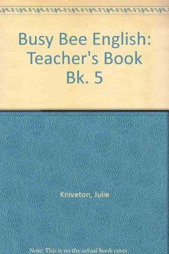 Busy Bee English: Teacher's Book Bk. 5: Julie Kniveton; Angela