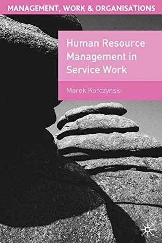 9780333774410: Human Resource Management in Service Work (Management, Work and Organisations)