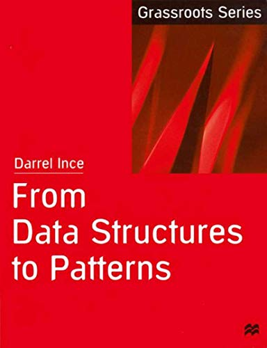 From Data Structures to Patterns (Grassroots Series): Ince, Darrel