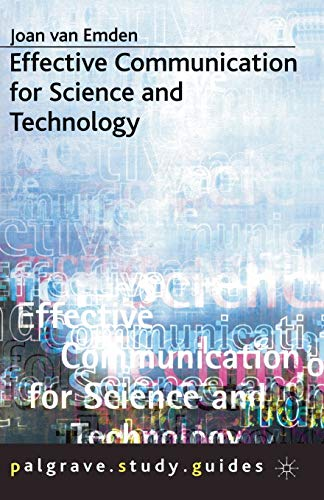 Effective Communication for Science and Technology (Palgrave: Emden, Joan Van