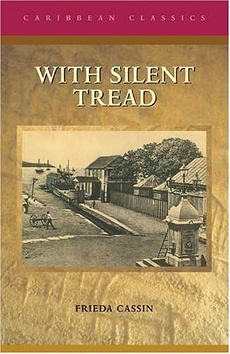 With Silent Tread (Caribbean Classics) (0333776070) by Frieda Cassin; Evelyn O'Callaghan