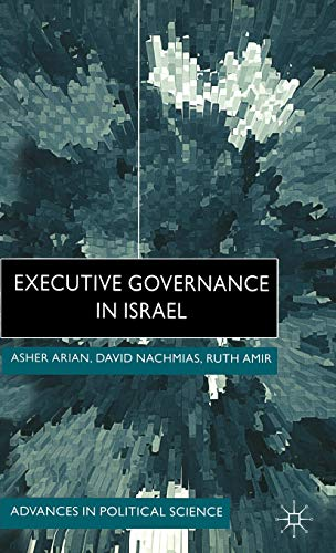 Executive Governance in Israel Advances in Political Science: Asher Arian