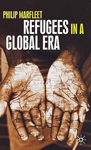 Refugees in a Global Era (Hardback): Philip Marfleet