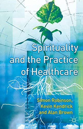 9780333777978: Spirituality and the Practice of Health Care