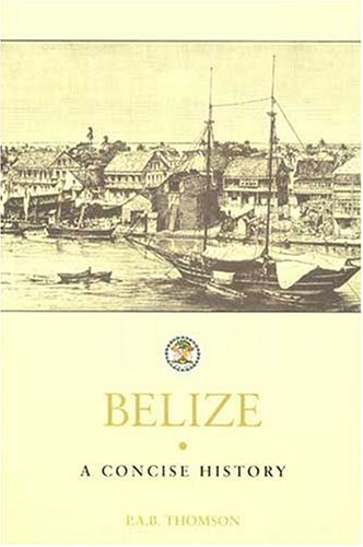 9780333779255: Belize: A Concise History