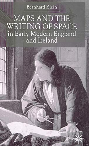 9780333779330: Maps and the Writing of Space in Early Modern England and Ireland
