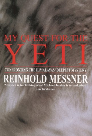 9780333779415: My Quest for the Yeti: The Legend and the Truth: Myth and Reality