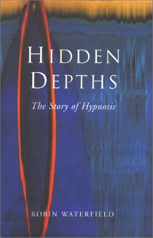 9780333779491: Hidden Depths: A History of Hypnosis