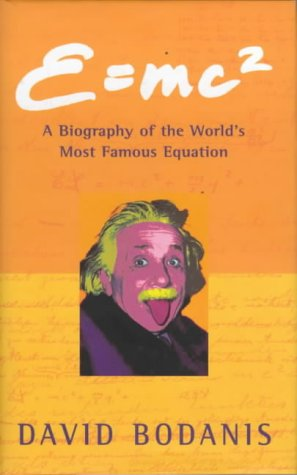 E=MC2 A Biography of the World's Most Famous Equation