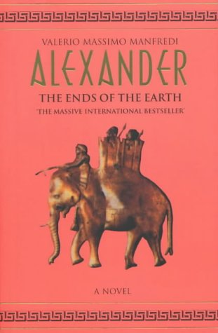 9780333780374: Alexander: Ends of the Earth v. 3