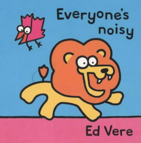 Everyone's Noisy (Tag-along Tales) (033378040X) by Ed Vere
