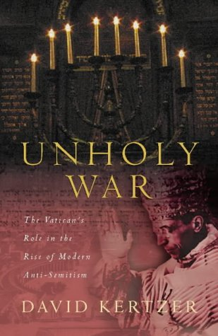 9780333780428: The Unholy War: The Vatican's Role in the Rise of Modern Anti-semitism