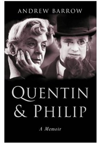 Quentin & Philip: A Double Portrait: Barrow, Andrew