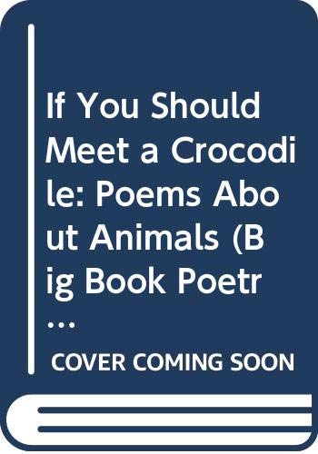 9780333780732: If You Should Meet a Crocodile: Poems About Animals (A Macmillan Poetry Picture Book)