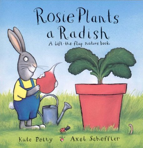 Rosie Plants a Radish (0333781074) by Kate Petty