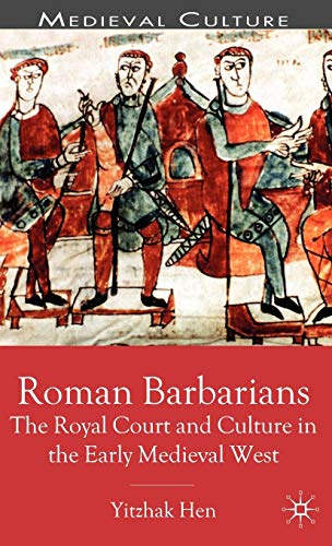 9780333786659: Roman Barbarians: The Royal Court and Culture in the Early Medieval West (Medieval Culture and Society)
