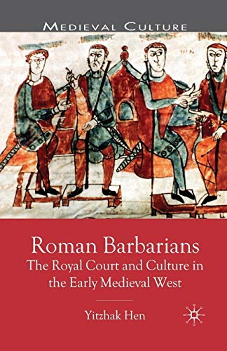9780333786666: Roman Barbarians: The Royal Court and Culture in the Early Medieval West (Medieval Culture and Society)