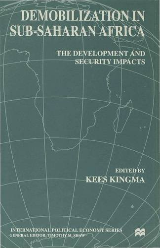 9780333789865: Demobilization in Subsaharan Africa: The Development and Security Impacts (Macmillan International Political Economy)